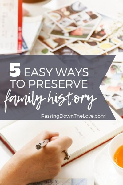 5 Easy Ways to Preserve Family History