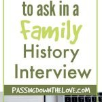 40 questions to ask in a family history interview
