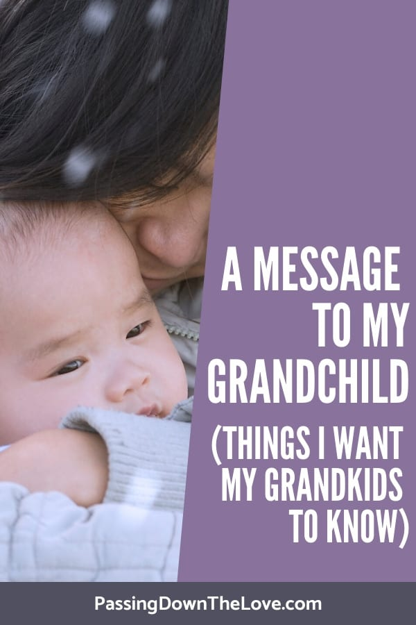 Things I want my Grandkids to know