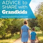 Advice for Grandkids, a message to my Grandchildren