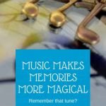 Music makes memories more magical