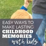 make lasting childhood memories with kids
