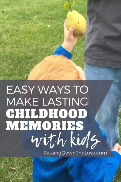 make lasting childhood memories with kids