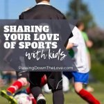 Sharing the love of sports with kids