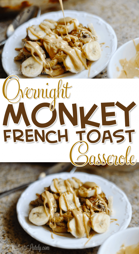 overnight monkey french toast casserole Breakfast casseroles kids will love