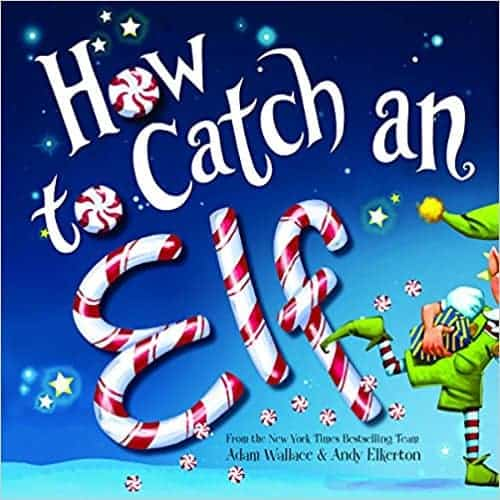 how to catch an elf A favorite Kids Chrismas book