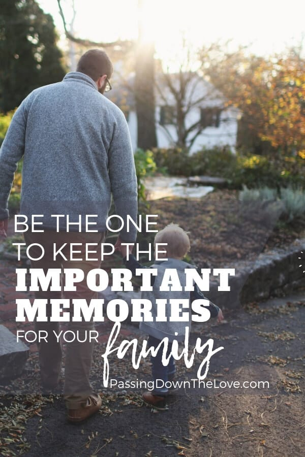 Be the memory keeper