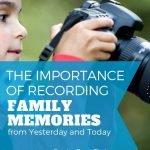 The importance of recording family memories