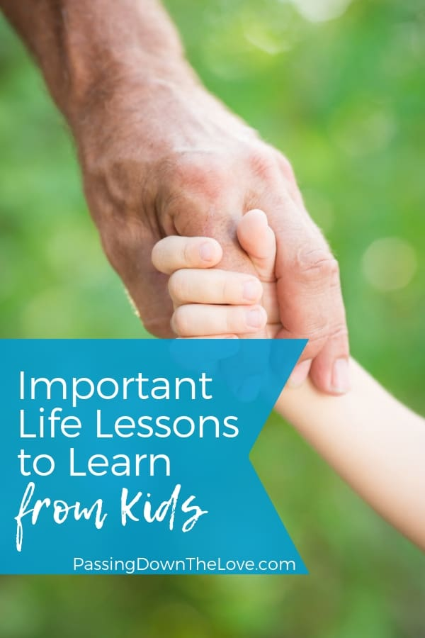 Important Life Lessons from Kids