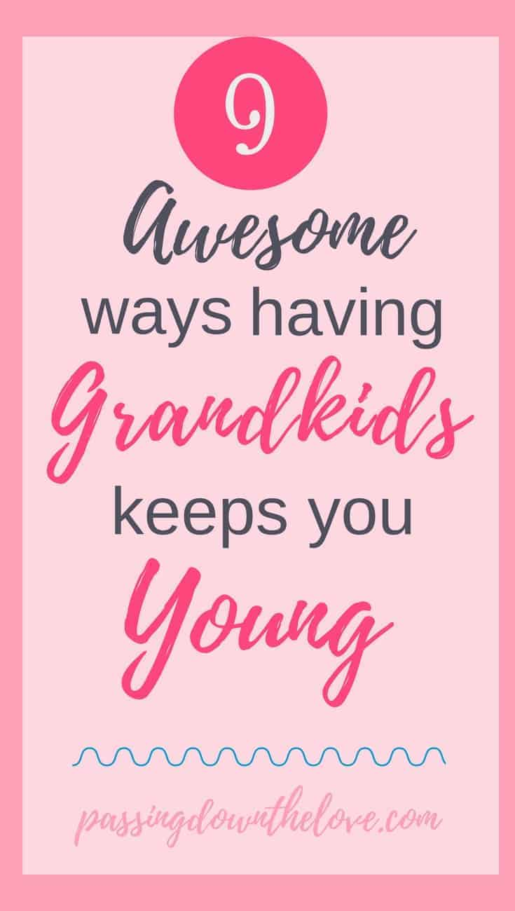 It's not really up to you, but if you have them, Grandkids can help to keep you young!  Keep the bounce in your step by enjoying your Grandkids!