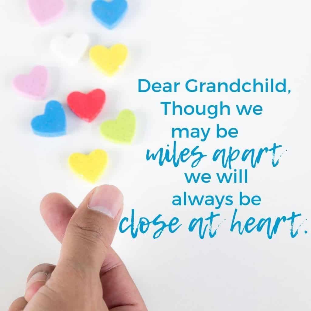 Dear Grandchild. miles apart, close at heart
