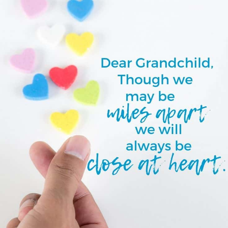 Dear Grandchild. miles apart, close at heart