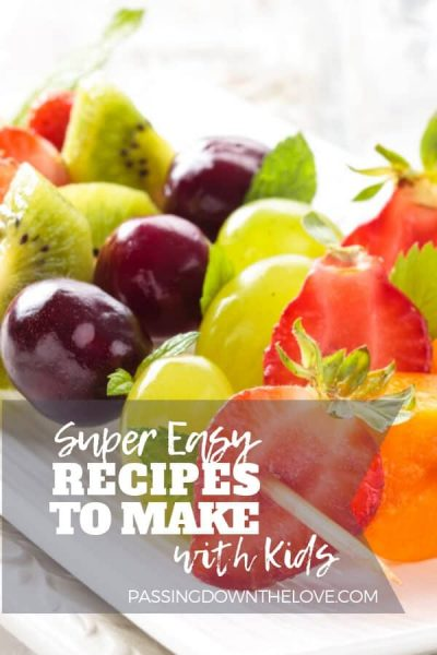 Fun Recipes to Make with Kids:  Passing Down a Love of Cooking