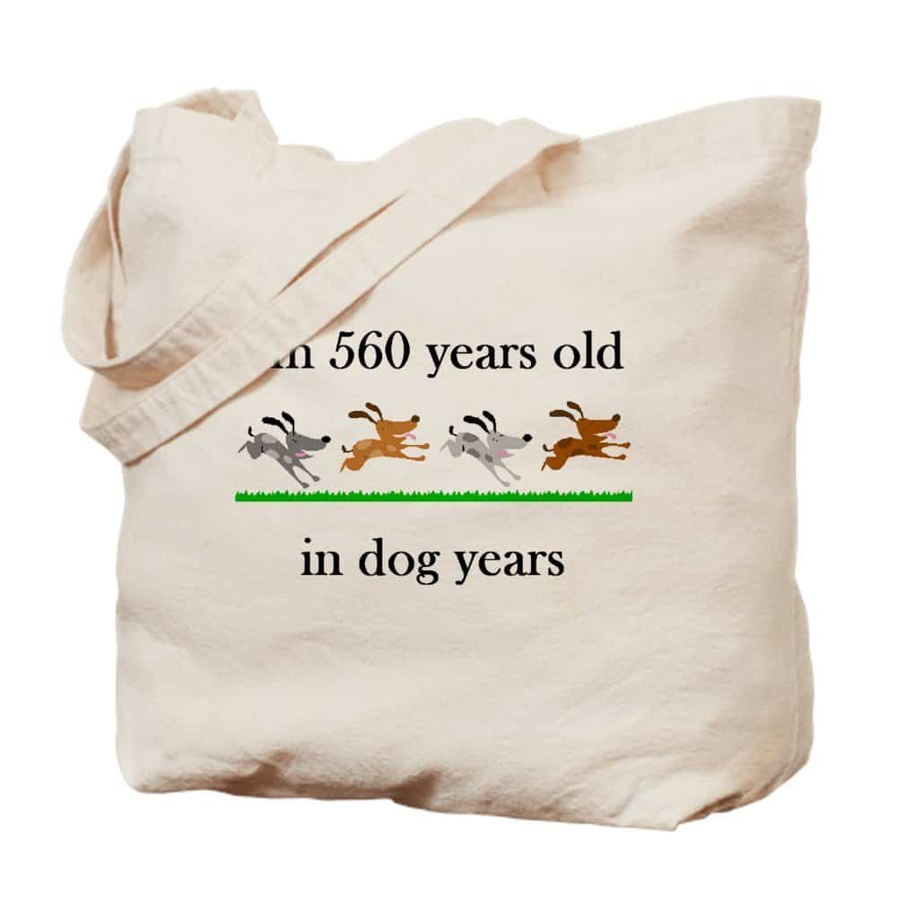 80 is 560 in dog years tote