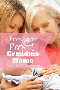 Choosing the Perfect Grandma Name