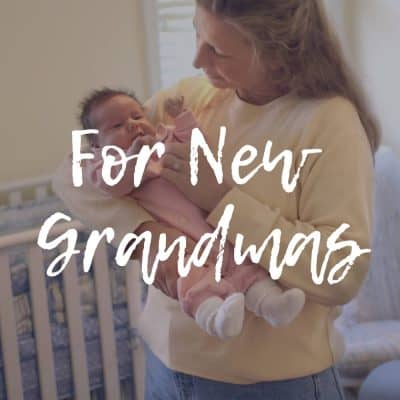 Information for New Grandmas