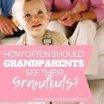 How often should Grandparents see Grandchildren?